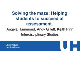 Solving the maze :  Helping  students to succeed at assessment.