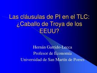 Las cláusulas de PI en el TLC:  ¿Caballo de Troya de los EEUU?