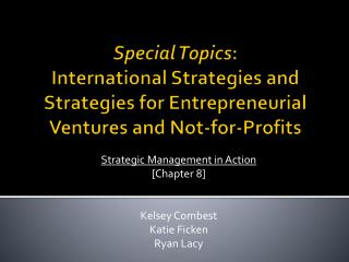 Special Topics: International Strategies and Strategies for Entrepreneurial Ventures and Not-for-Profits