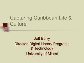 Capturing Caribbean Life & Culture
