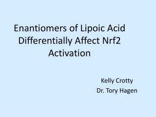 Enantiomers of Lipoic Acid Differentially Affect Nrf2 Activation