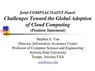 Stephen S. Yau Director, Information Assurance Center