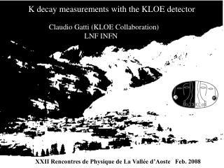 Claudio Gatti (KLOE Collaboration)                    LNF INFN