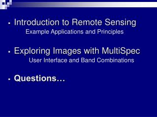 Introduction to Remote Sensing 		 Example Applications and Principles