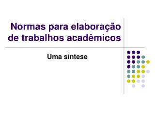 Normas para elaboração de trabalhos acadêmicos