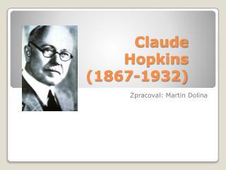 Claude Hopkins (1867-1932)