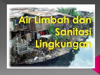 Air  Limbah dan Sanitasi Lingkungan