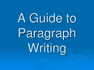 A Guide to Paragraph Writing