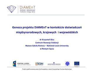 Geneza projektu DiAMEnT w kontek?cie do?wiadcze? mi?dzynarodowych, krajowych  i wojew�dzkich