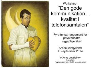 Workshop: �Den gode kommunikation � kvalitet i telefonsamtalen�
