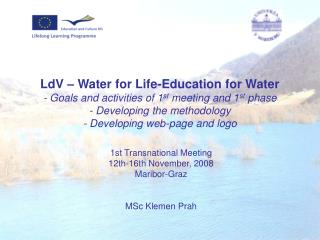 1st Transnational Meeting 12th-16th November, 2008 Maribor-Graz MSc Klemen Prah