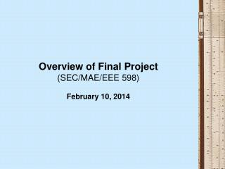 Overview of Final Project (SEC/MAE/EEE 598)  February 10, 2014
