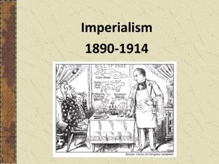 Imperialism 1890-1914
