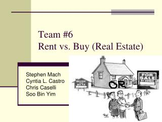 Team #6 Rent vs. Buy (Real Estate)