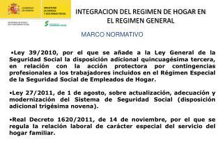 INTEGRACION DEL REGIMEN DE HOGAR EN EL REGIMEN GENERAL