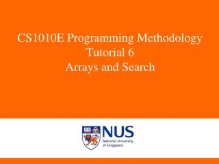 CS1010E Programming Methodology Tutorial 6 Arrays and Search