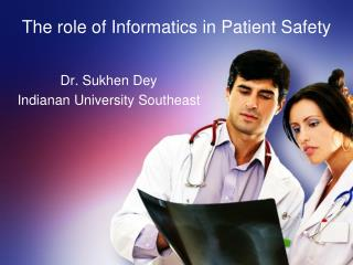 The role of Informatics in Patient Safety