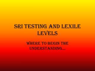 SRI Testing and Lexile Levels