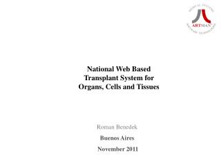 National Web Based Transplant System for Organs, Cells and Tissues