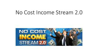 No Cost INcome Stream 2.0 Review
