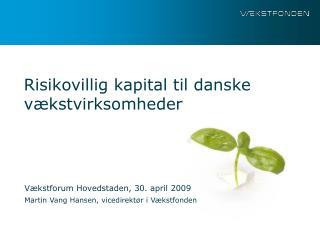 Risikovillig kapital til danske vækstvirksomheder