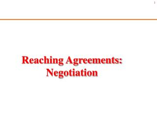 Reaching Agreements: Negotiation