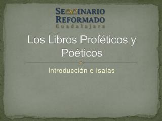 Los Libros Prof éticos y Poéticos