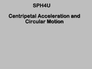 Centripetal Acceleration and  Circular Motion