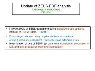 Update of ZEUS PDF analysis A.M Cooper-Sarkar, Oxford DIS2004