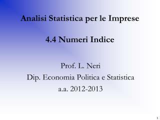 Analisi Statistica per le Imprese 4.4 Numeri Indice