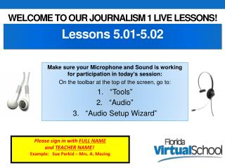 Welcome to our Journalism 1  Live Lessons!