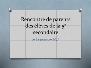 Rencontre de parents des �l�ves de la 5 e  secondaire