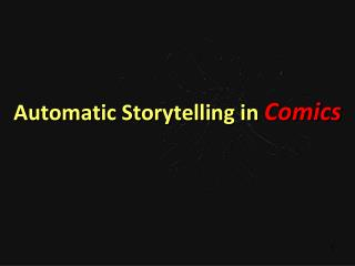 Automatic Storytelling in  Comics