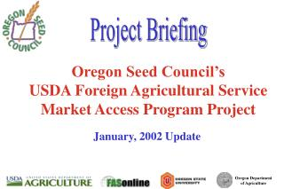 Oregon Seed Council�s USDA Foreign Agricultural Service Market Access Program Project