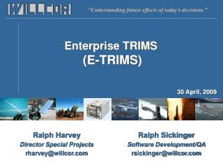 Enterprise TRIMS  (E-TRIMS)