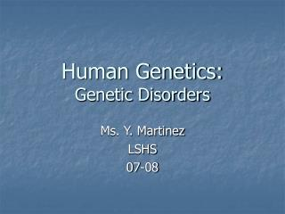 Human Genetics: Genetic Disorders