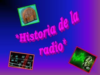 *Historia de la  radio*