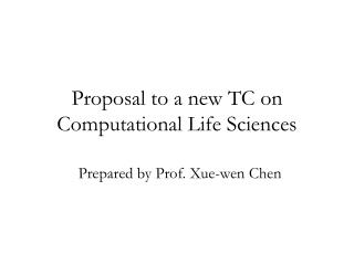 Proposal to a new TC on Computational Life Sciences