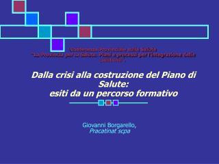 Giovanni Borgarello, Pracatinat scpa
