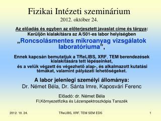 Fizikai Intézeti szeminárium 2012. október 24.
