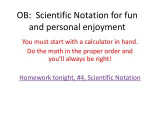 OB:  Scientific Notation for fun and personal enjoyment