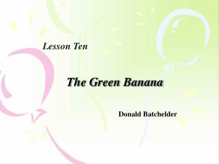 The Green Banana