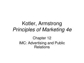 Kotler, Armstrong Principles of Marketing 4e