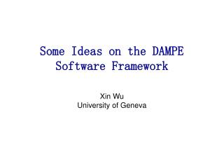 Some Ideas on the DAMPE  Software Framework