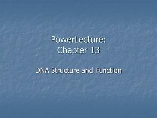 PowerLecture: Chapter 13