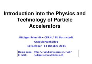Introduction into the Physics and Technology of Particle Accelerators