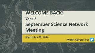WELCOME BACK! Year 2 September  Science Network Meeting
