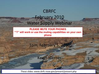 CBRFC February 2010 Water Supply Webinar