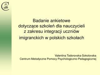 Valentina Todorovska-Sokolovska Centrum Metodyczne Pomocy Psychologiczno-Pedagogicznej