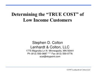 "Determining the ""TRUE COST"" of Low Income Customers"